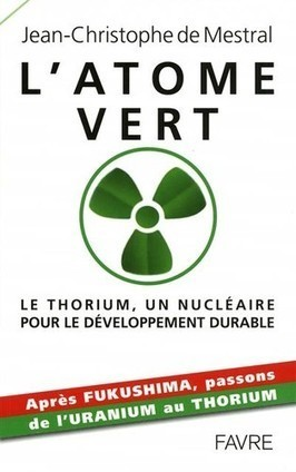 L'atome vert : le thorium | C@fé des Sciences | Scoop.it
