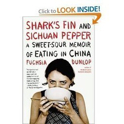 Shark's Fin and Sichuan Pepper: A Sweet-Sour Memoir of Eating in China by Fuchsia Dunlop | It's all about Chinese! 除了中文,還是中文! | Scoop.it