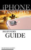 iPhone 7 & iPhone 7 Plus User Guide: Beginner's Guide   Editoria professionale   Scoop.it