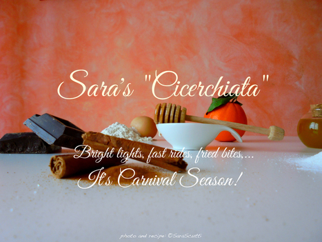 Sara's Cicerchiata - It's Carnival Season! | @FoodMeditations Time | Scoop.it