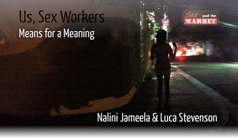 Us, Sex Workers: Means for a Meaning | #Prostitution : #sexwork is work ! | Scoop.it