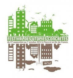 Festival des Utopies concrètes, du 27 septembre au 7 octobre | terristorias.com | actions de concertation citoyenne | Scoop.it