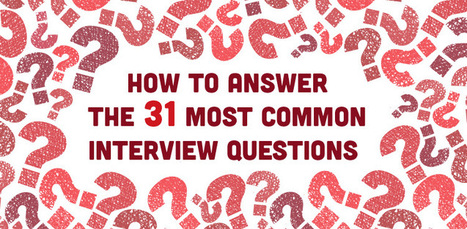 How to Answer the 31 Most Common Interview Questions | Interviewing Skills | Scoop.it