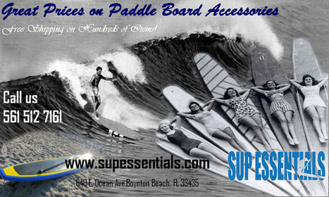 Get the best paddleboard accessories by Sup Essentials | Buy SUP Paddleboards-Paddle Board here ! | Scoop.it