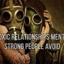 10 Toxic Relationships Mentally Strong People Avoid - i heart intelligence   Random Finds, Thoughts N Ideas   Scoop.it