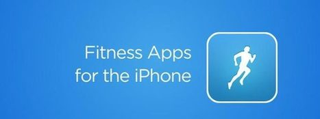 Best Fitness Apps for iPhone: Getting Fit Is Easier Now   Apps in fitness business   Scoop.it