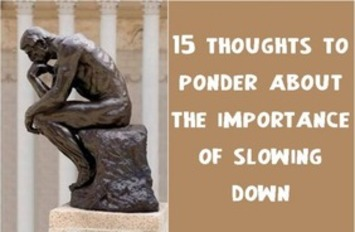 15 thoughts to ponder about the importance of slowing down | Coaching Leaders | Scoop.it