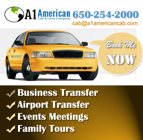A1 American Cab Serving San Jose, San Francisco and Oakland Airports and local areas | A1 American Cab & Limo Company | Scoop.it