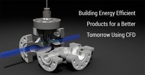 Building Energy Efficient Products for a Better Tomorrow Using CFD | CFD Analysis | Scoop.it