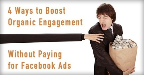 4 Ways to Boost Organic Engagement without Paying for Facebook Ads   Facebook-Marketing   Scoop.it