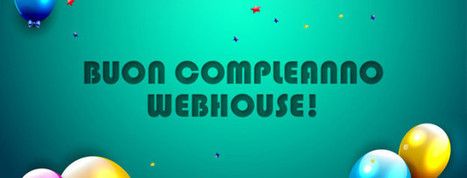 Buon Compleanno Webhouse... e sono due! | Webhouse | ToxNetLab's Blog | Scoop.it