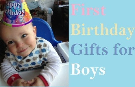 7 First Birthday Gift Ideas for Boys | Best Birthday Planners | Scoop.it