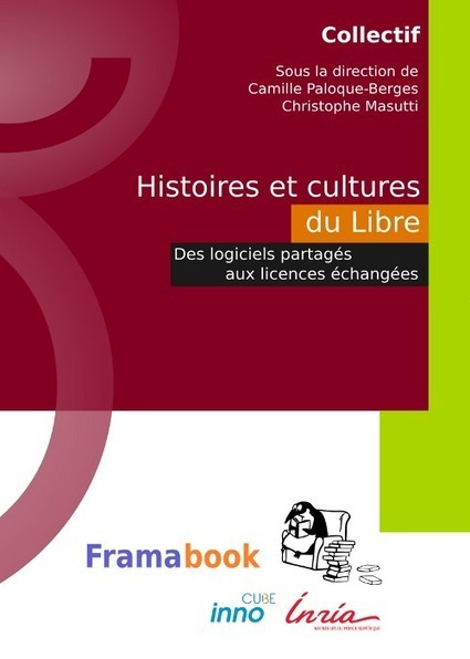 Histoires et cultures du Libre | Framabook | EDTECH ~ ICT | Thinking, Tips & Tools - the Internet Tracks & Trails  -Besides... QUESTIONING them all ! | Scoop.it