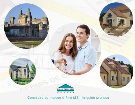 Construire sa maison à Anet (Eure-et-Loir) : le guide pratique | Les actualités du Groupe Diogo Fernandes | Scoop.it