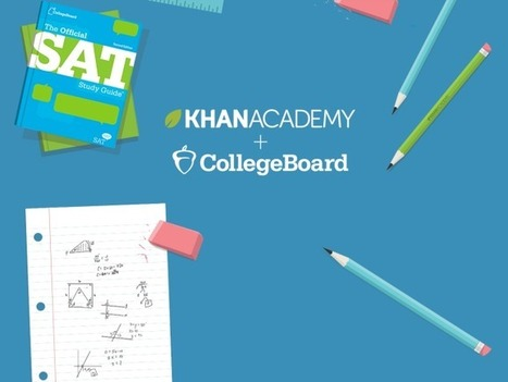Khan Academy Gets Rare Partnership To Close Wealth Gap In College Test Prep | TechCrunch | Advancement of Teaching & Learning | Scoop.it