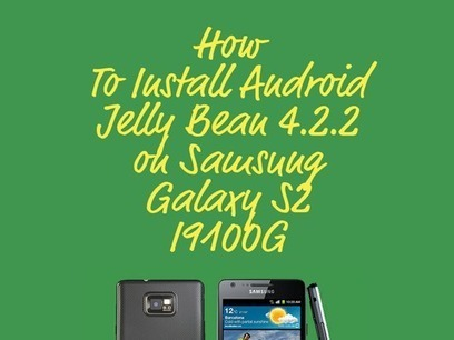 How To Install Android Jelly Bean 4.2.2 on Samsung Galaxy S2 I9100G [step-by-step] | Smart Phone - My Next Super Hero | Scoop.it