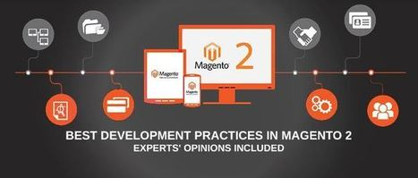 Best Development Practices in Magento 2 – Expert Opinions Included | Education | Scoop.it