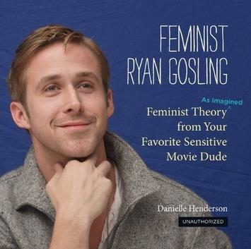 Danielle Henderson: Creator of Feminist Ryan Gosling | Dare To Be A Feminist | Scoop.it