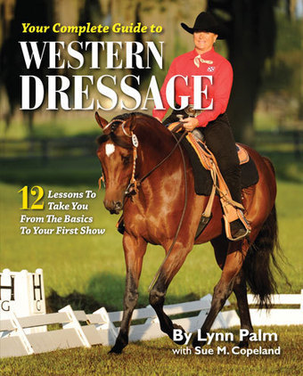 Wanna Try Your Hand at Western Dressage? Lynn Palm's New Book Shows You How, Step by Step | MyHorse Daily – MyHorse Daily | Horse shows | Scoop.it
