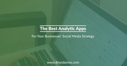 The Best Analytic Apps For Your Businesses' Social Media Strategy | Photography | Scoop.it