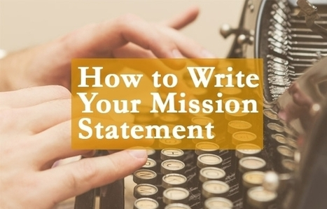 How to Write Your Mission Statement | Business for small businesses | Scoop.it