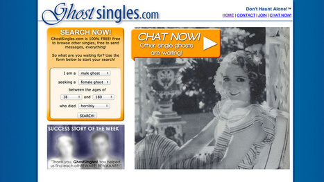 There's A Dating Site For Ghosts . . . So Yeah We Can All Go Home Now | Strange days indeed... | Scoop.it