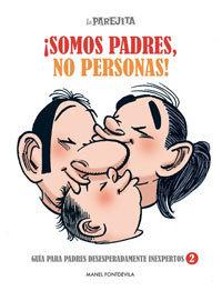 Crítica de La Parejita ¡Somos padres, no personas!, de Manel ... | Cuidando... | Scoop.it