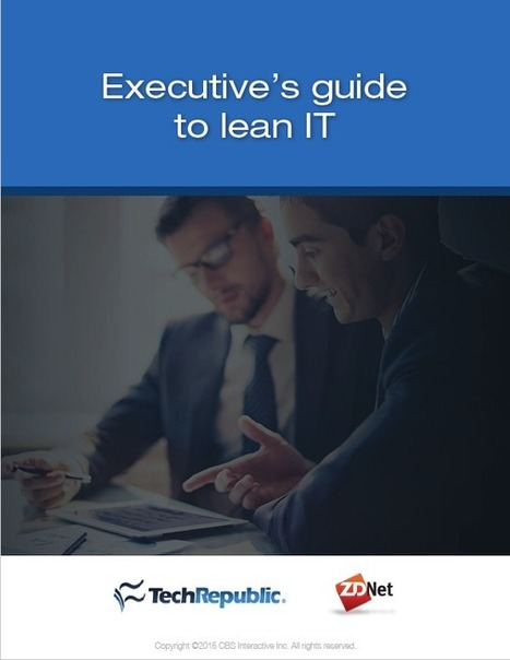 Executive's guide to lean IT (free ebook) - ZDNet | Lean Six Sigma and Information Technology | Scoop.it