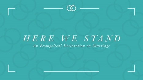 Here We Stand: An Evangelical Declaration on Marriage | Marriage and Family (Catholic & Christian) | Scoop.it
