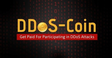 DDoSCoin — New Crypto-Currency Pays Users for Participating in DDoS Attacks | Cyber Defence | Scoop.it