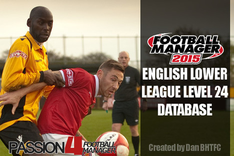 FM15 English Lower Leagues Level 24 Database   Passion for Football Manager   Football Manager 2017   Scoop.it