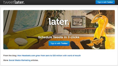 TweetLater - Schedule Tweets with the Best Free Twitter Scheduler App | Time to Learn | Scoop.it