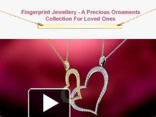 Know about various kind of fingerprint jewellery | Fingerprint Jewellery | Scoop.it