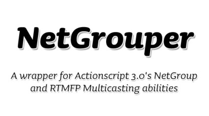 NetGrouper A wrapper for Actionscript 3.0's... | Everything about Flash | Scoop.it