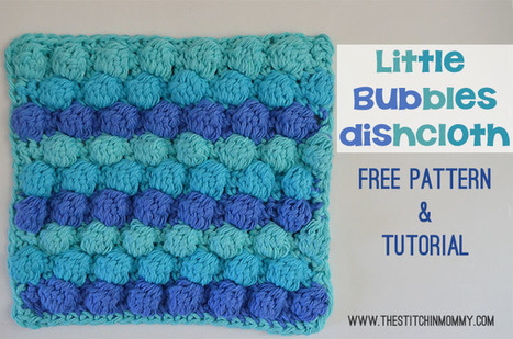 Little Bubbles Dishcloth - Free Crochet Pattern and Tutorial - The Stitchin Mommy | Crochet Patterns and Tutorials | Scoop.it