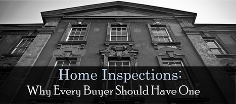 Home Inspections: Why Every Buyer Should Have One | RealEstate | Scoop.it