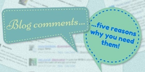 5 Good Reasons Why You Should Encourage Blog Comments | M-learning, E-Learning, and Technical Communications | Scoop.it