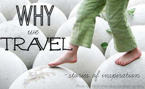 Why We Travel - Living in the Moment - Trekaroo | Lifestyle Design Travel | Scoop.it