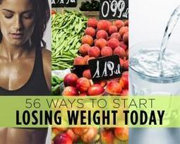 56 Ways to Start Losing Weight Today   Weight Loss   Scoop.it