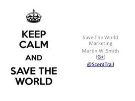 Save The World Marketing Is Here!