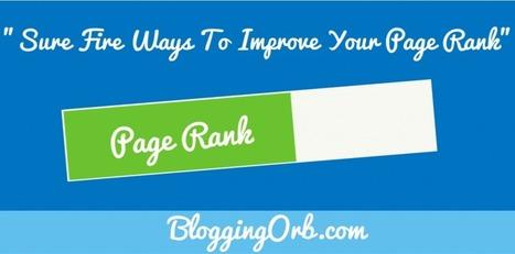 Surefire Ways To Improve PageRank Of Your Blog | Blogging Orb | Scoop.it