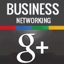 The growing importance of Google+ to Business Networking | biglife | Scoop.it
