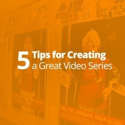 5 Tips for Creating a Great Video Series - Viewbix Blog | Help You Can Use | Scoop.it