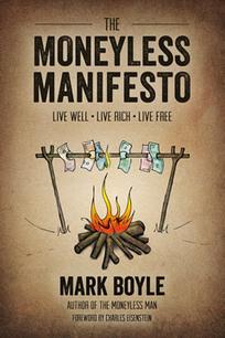 The Moneyless Manifesto | Mark Boyle | Technology and Science | Scoop.it