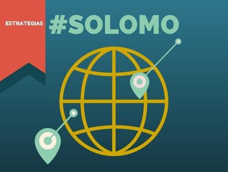 SoLoMo Que Es Y Como Puede Ayudar Nuestros Negocios | SOLOMO : Estrategias de Marketing de Redes Sociales, Ventas  Locales y Móviles | Scoop.it