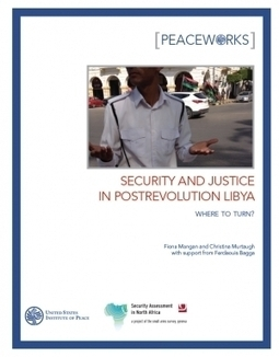 Security and Justice in Post-Revolution Libya | security | Scoop.it