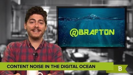 Content noise in the digital ocean - Brafton   good situs   Scoop.it