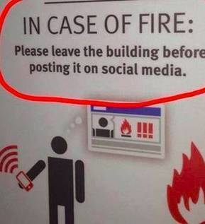 In case of fire: please leave the building before posting to social media | Why Social Media is no longer a Hype | Scoop.it