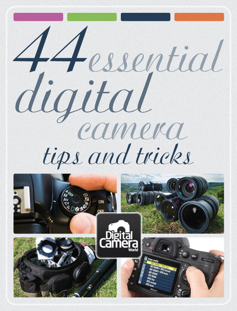 44 essential digital camera tips and tricks | Digital Camera World | Everything Photographic | Scoop.it