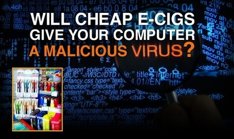 Will Cheap E-Cigs Give Your Computer A Virus?   The ECCR Blog   Scoop.it
